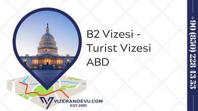 B2 Vizesi - Turist Vizesi ABD