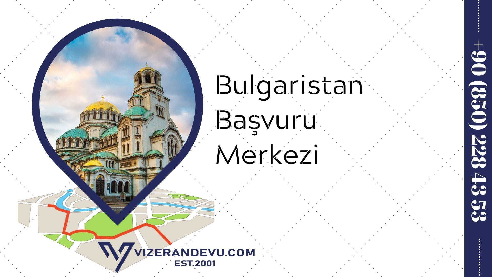 Bulgaristan Başvuru Merkezi