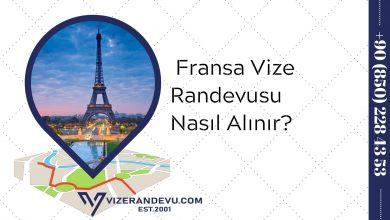 Fransa Vize Randevusu Nasıl Alınır?