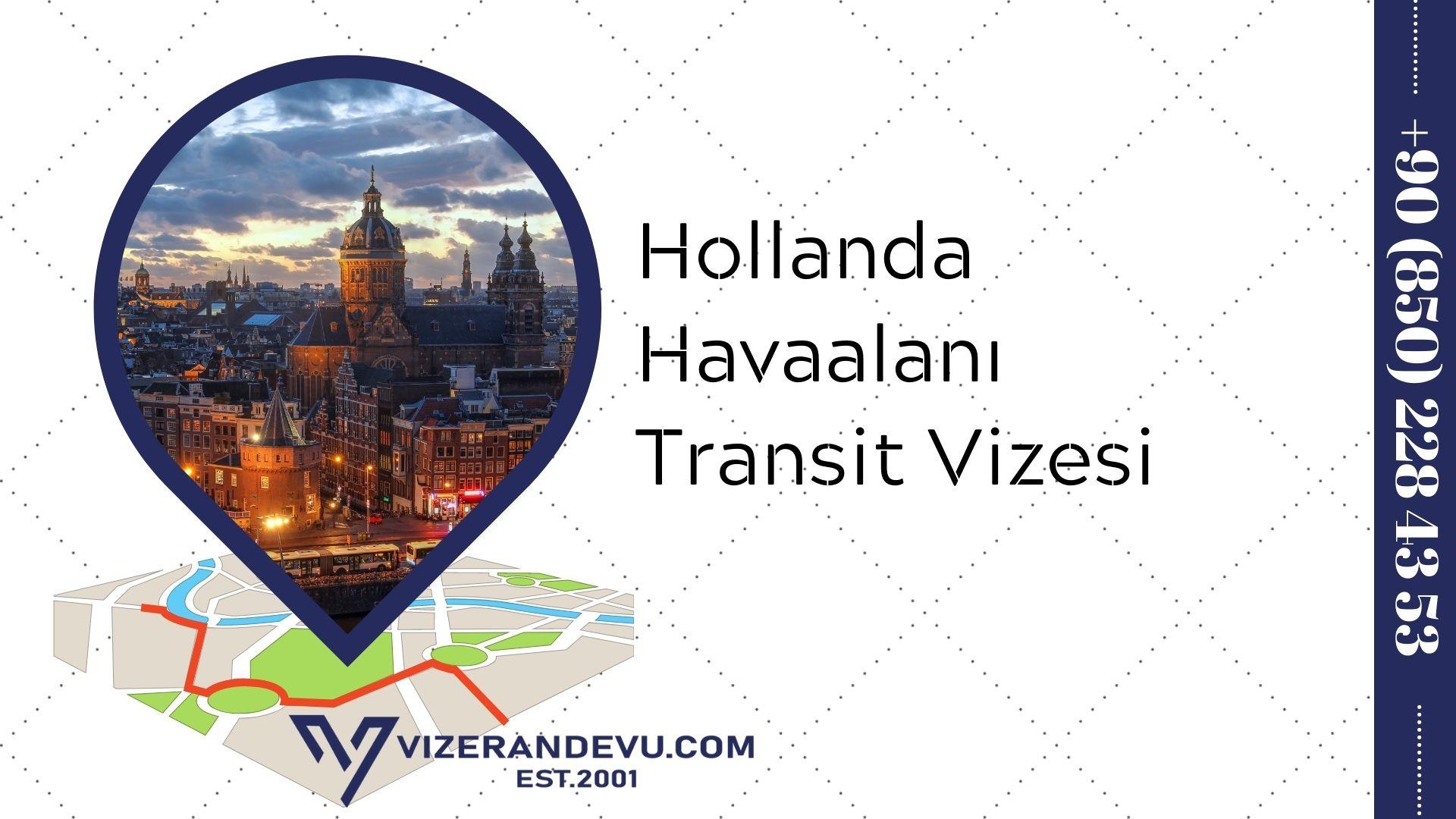 Hollanda Havaalanı Transit Vizesi