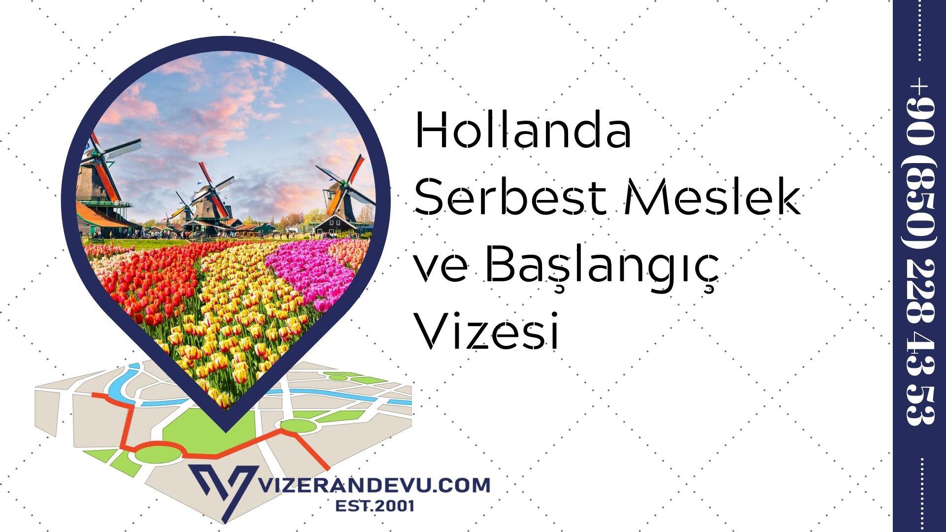 Hollanda Serbest Meslek ve Başlangıç Vizesi