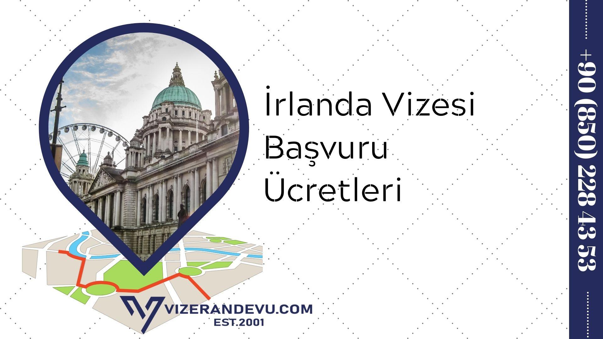 İrlanda Vizesi Başvuru Ücretleri