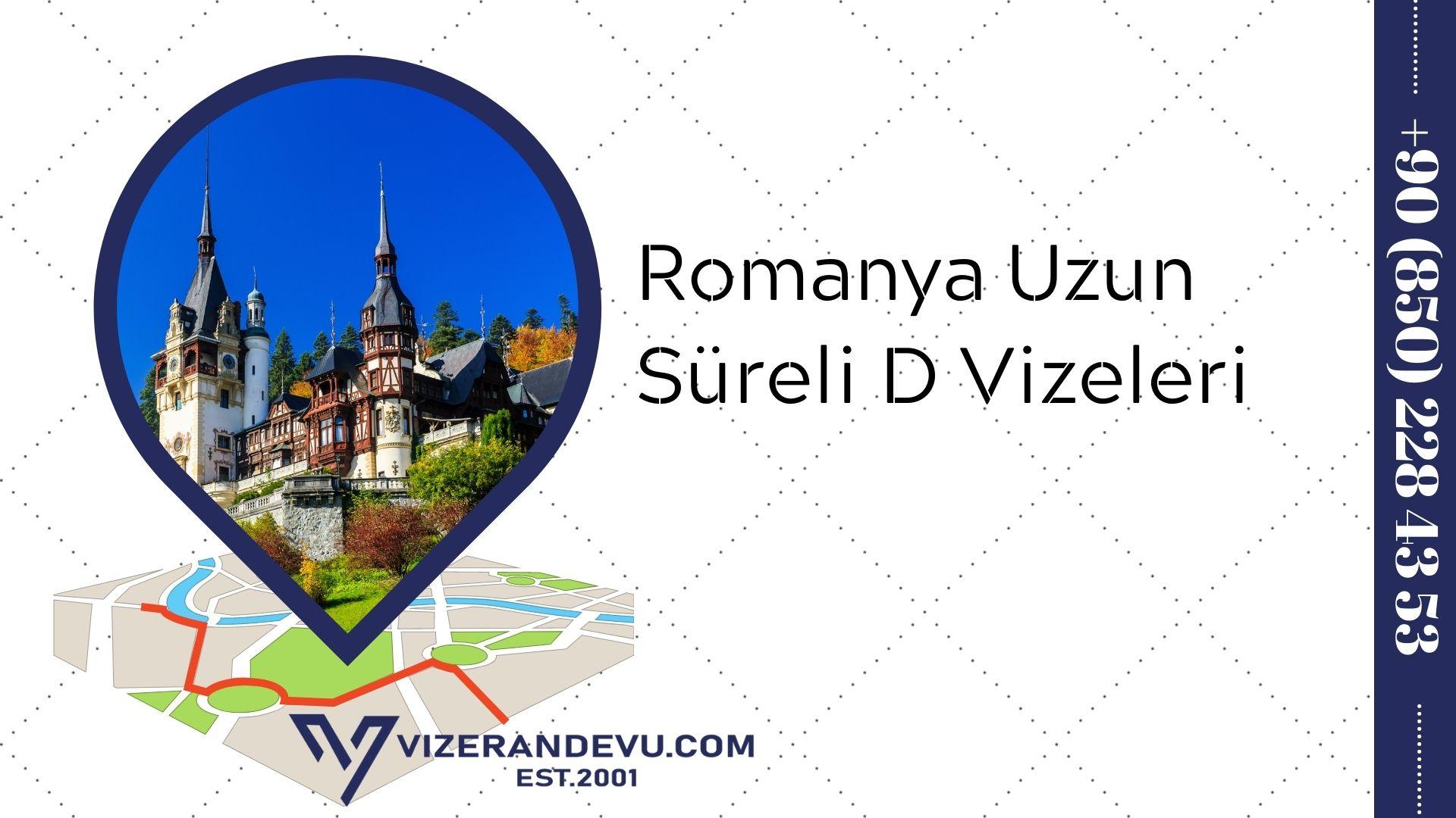 Romanya Uzun Süreli D Vizeleri