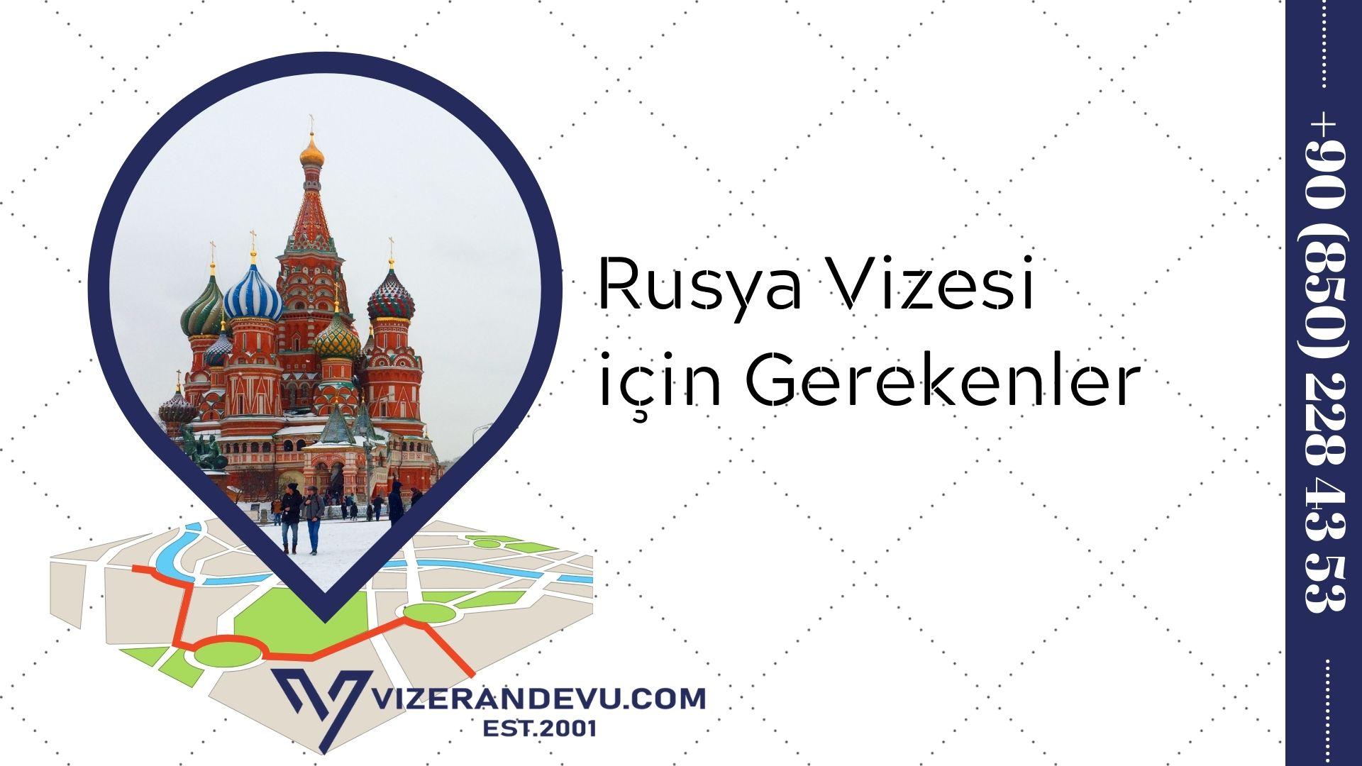 Rusya Vizesi için Gerekenler