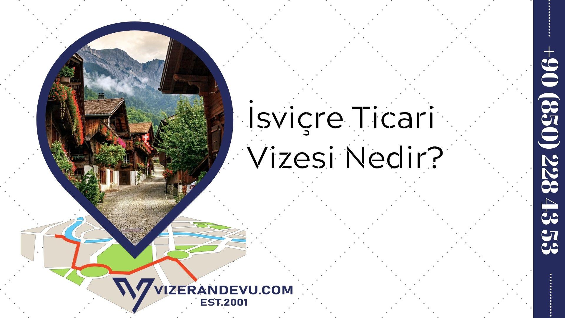 İsviçre Ticari Vizesi Nedir?