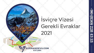 İsviçre Vizesi Gerekli Evraklar 2021