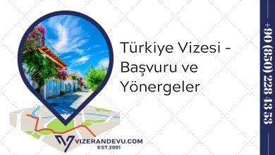 Türkiye Vizesi - Başvuru ve Yönergeler