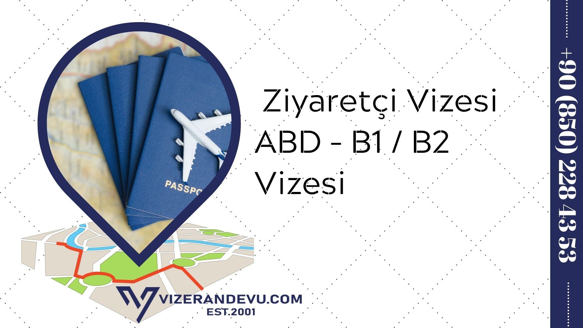 Ziyaretçi Vizesi ABD - B1 / B2 Vizesi