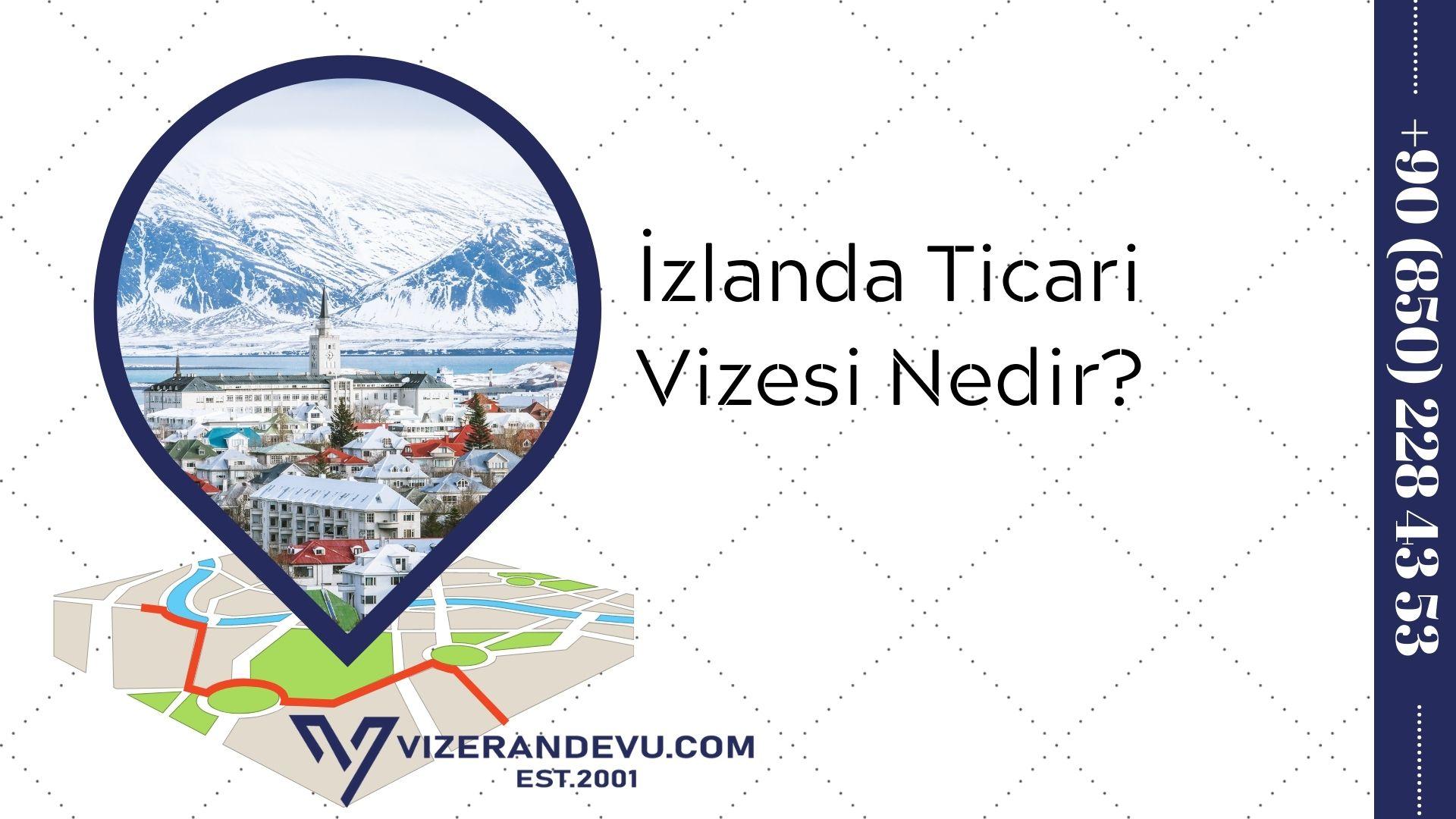 İzlanda Ticari Vizesi Nedir?