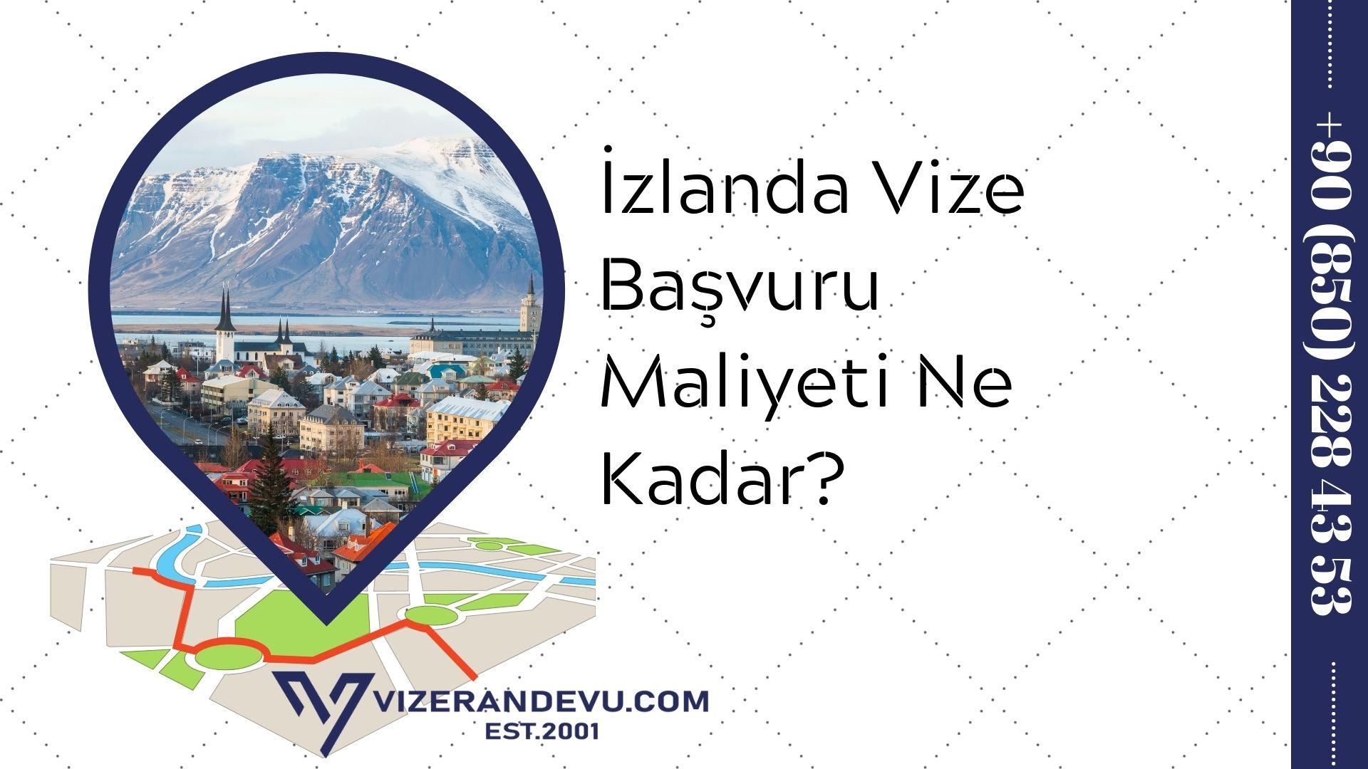 İzlanda Vize Başvuru Maliyeti Ne Kadar?