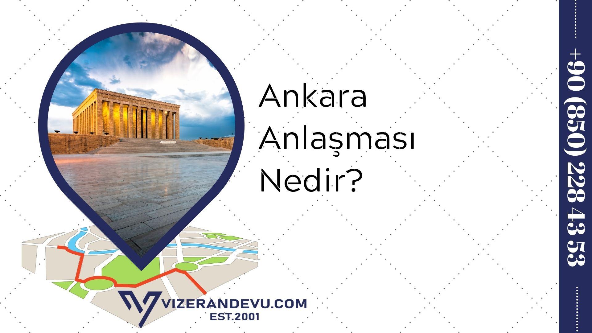 Ankara Anlaşması Nedir?