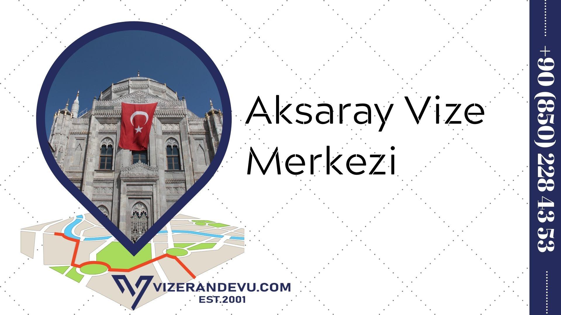 Aksaray Vize Merkezi