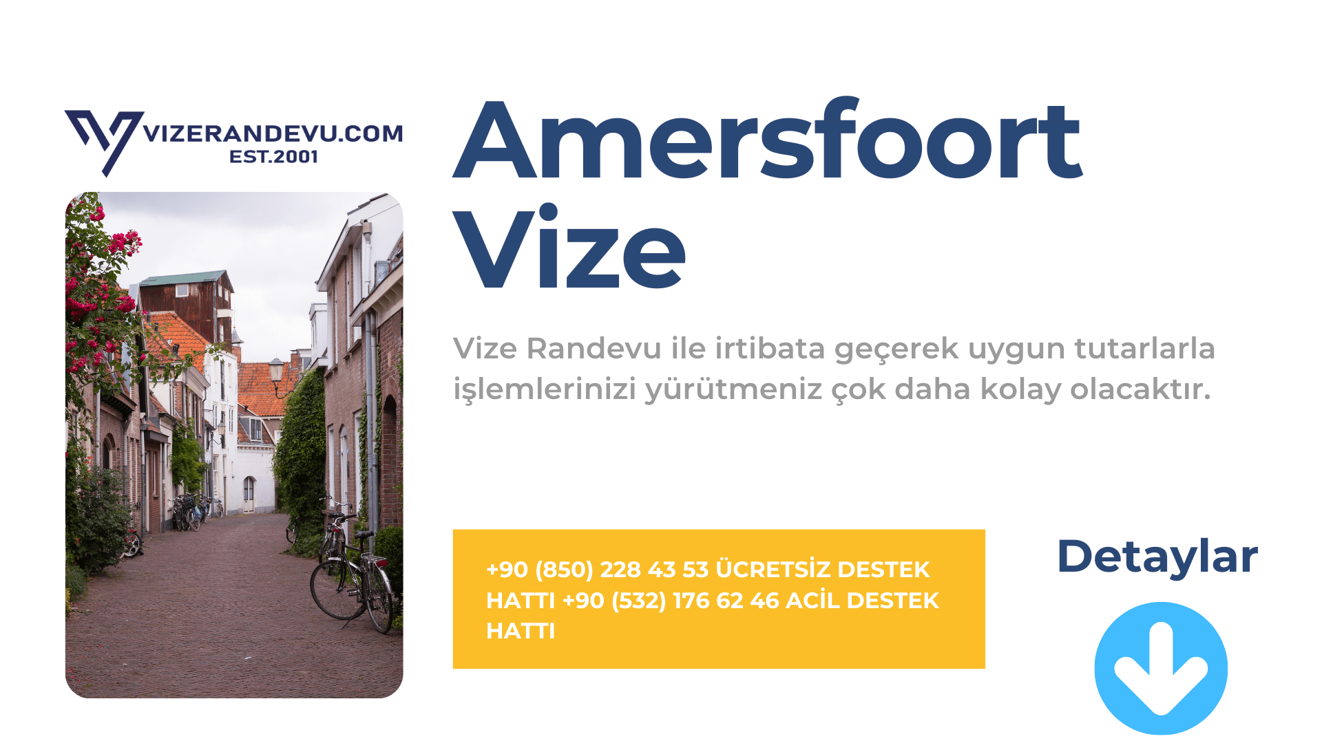 Hollanda Amersfoort Vize Başvurusu