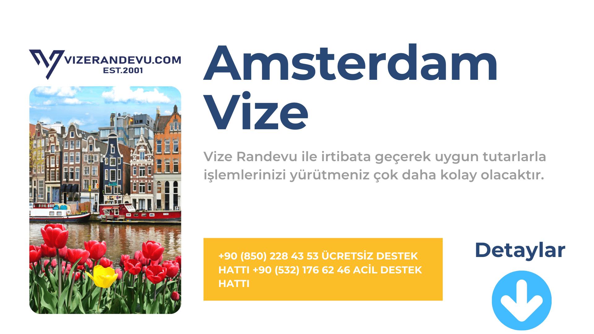 Hollanda Amsterdam Vize Başvurusu
