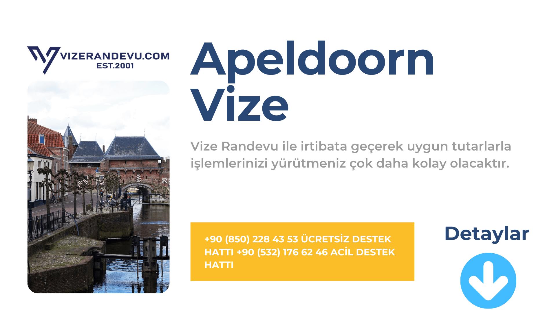 Hollanda Apeldoorn Vize Başvurusu