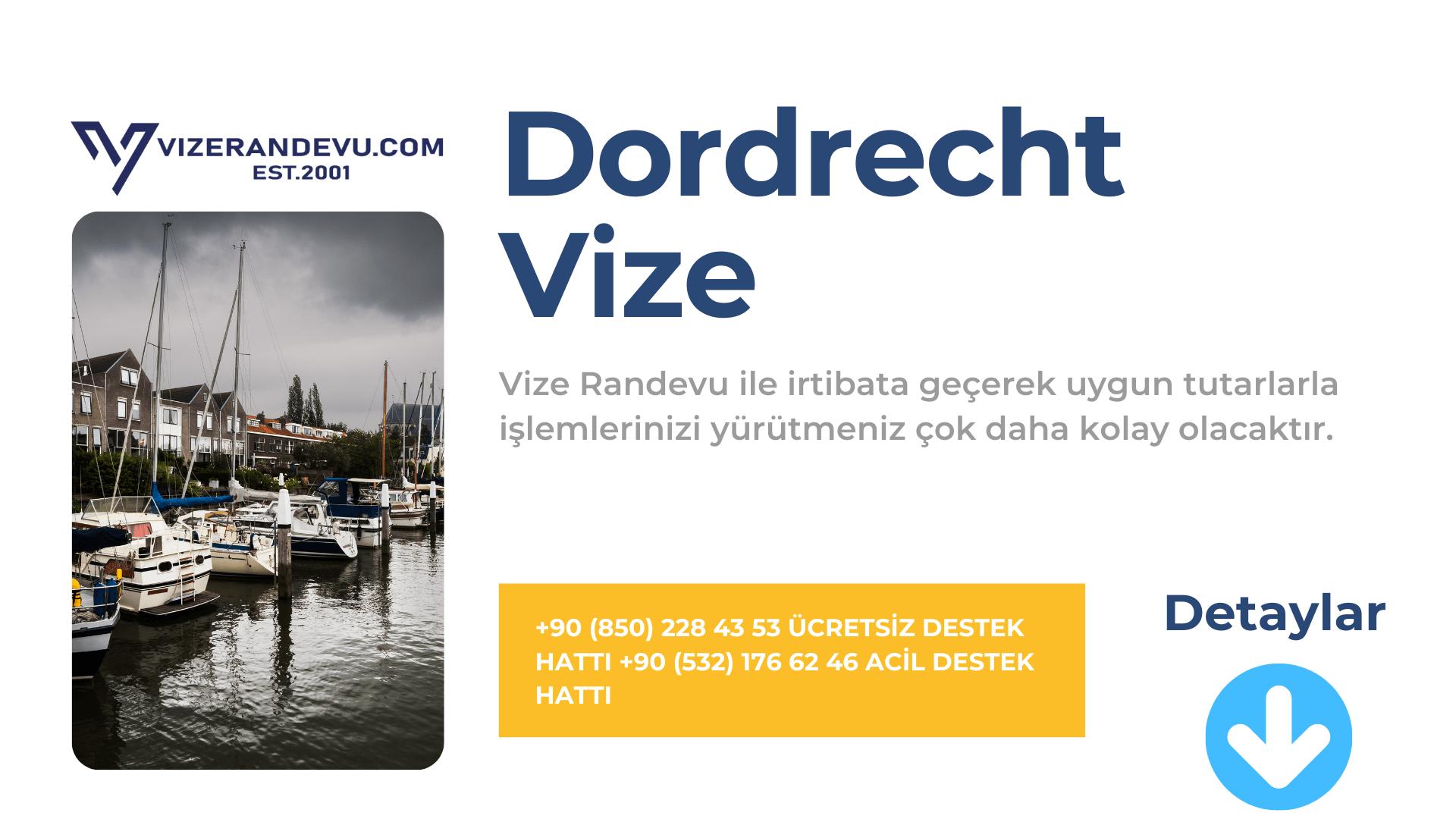 Hollanda Dordecht Vize Başvurusu
