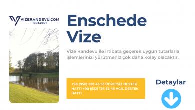 Hollanda Enschede Vize Başvurusu