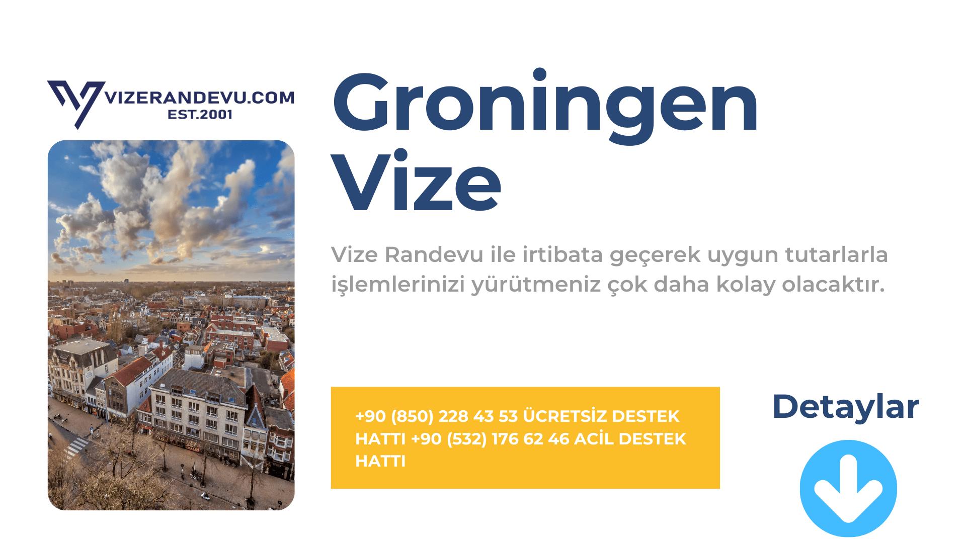Hollanda Groningen Vize Başvurusu