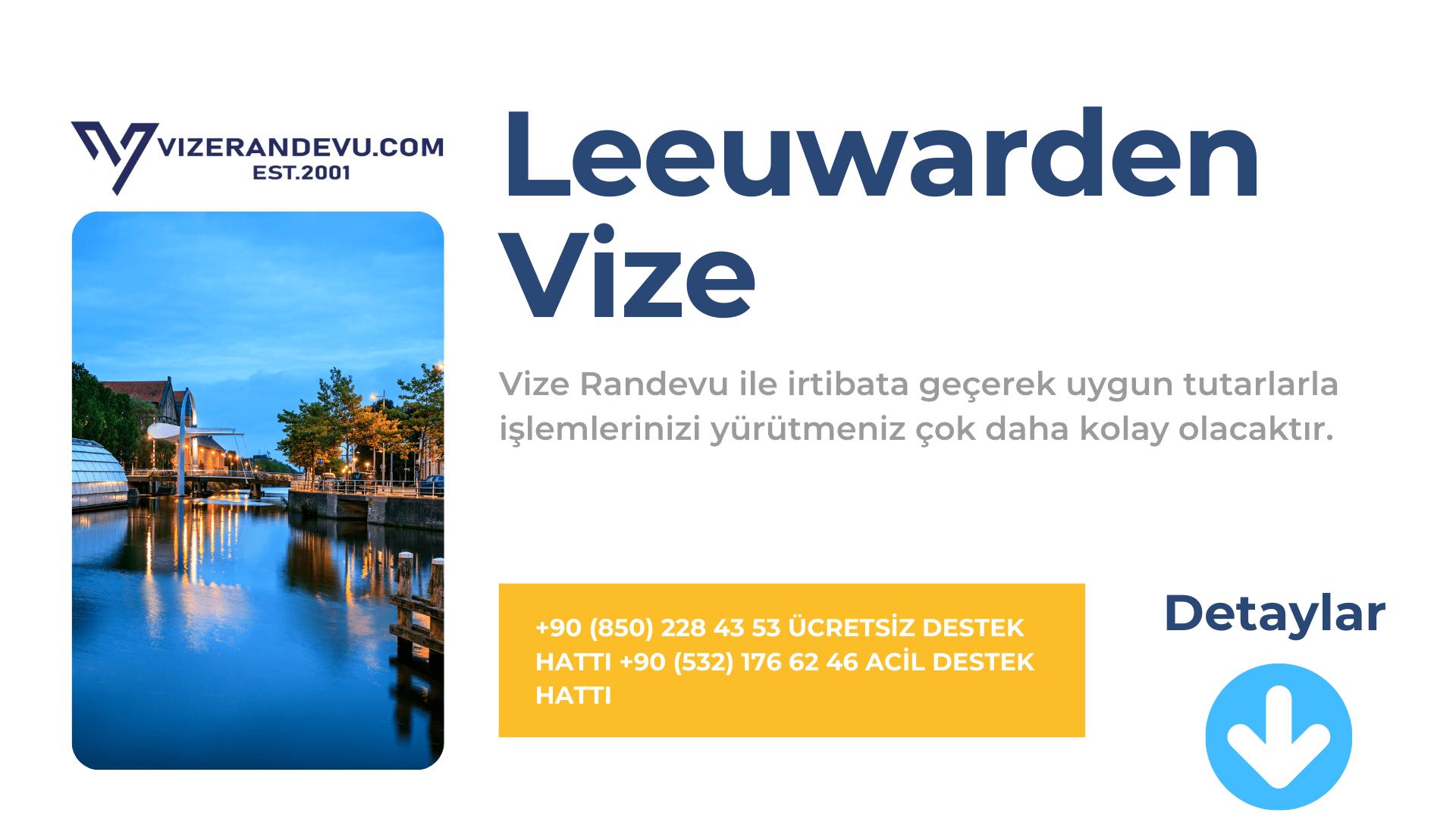 Hollanda Leeuwarden Vize Başvurusu