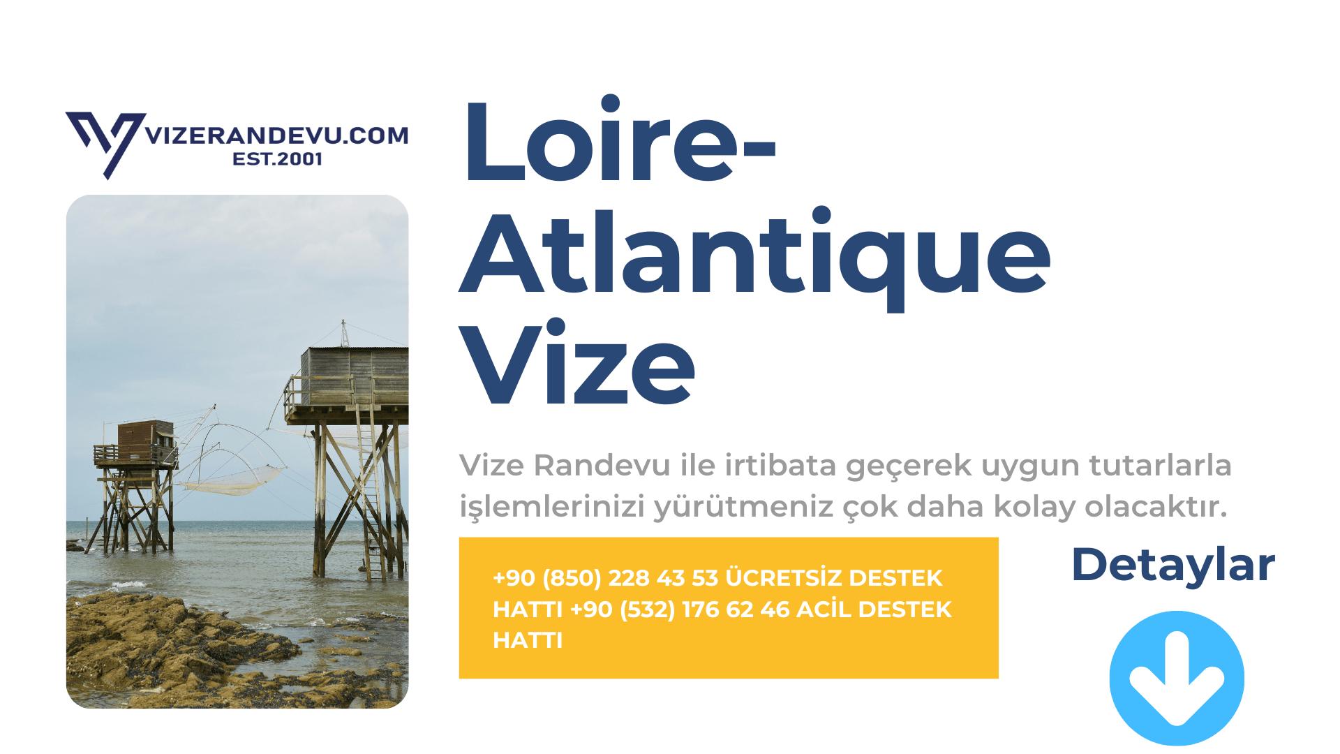 Fransa Loire-Atlantique Vize Başvurusu