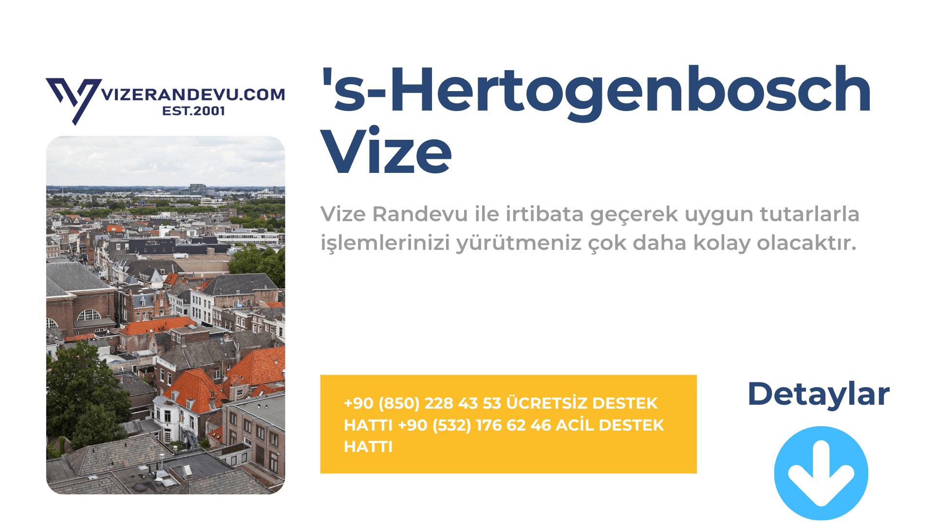 Hollanda S- Hertogenbosch Vize Başvurusu