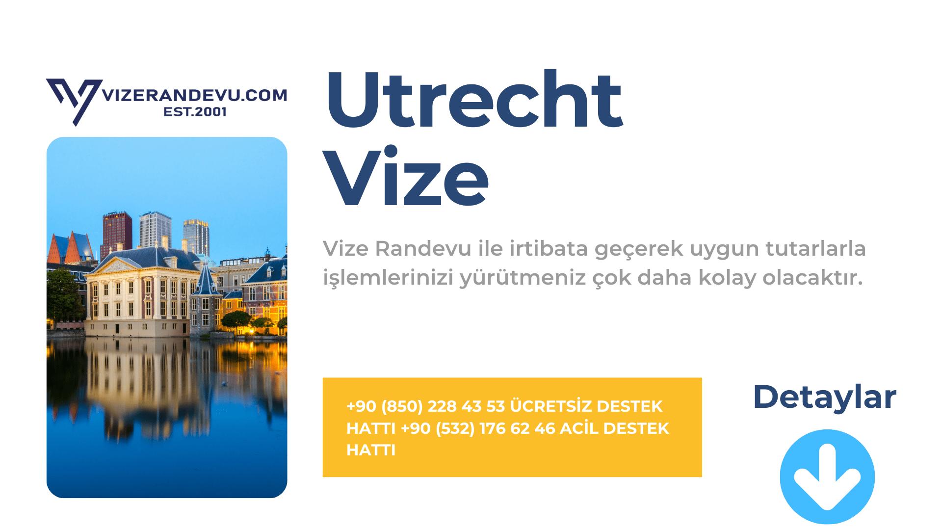 Hollanda Utrecht Vize Başvurusu
